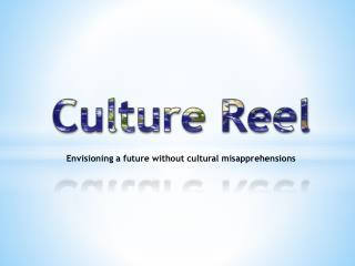 Culture Reel
