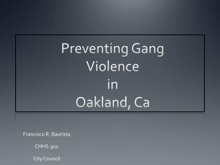 Preventing Gang Violence  in  Oakland, Ca