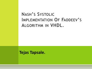 Nash's Systolic Implementation Of Faddeev's Algorithm in VHDL.