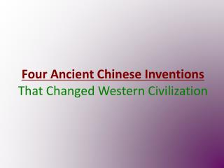 Four Ancient Chinese Inventions