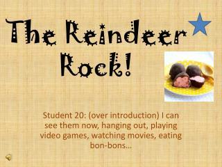 The Reindeer Rock!