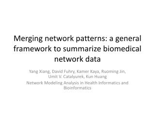 Merging network patterns: a general framework to summarize biomedical network data