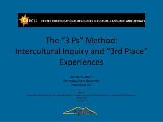 """The """"3 Ps"""" Method:  Intercultural Inquiry and """"3rd Place"""" Experiences"""