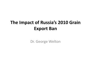 The Impact of Russia's 2010 Grain Export Ban