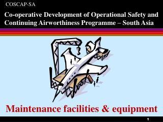 Maintenance facilities & equipment