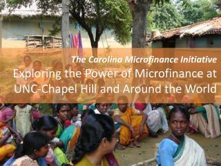 The Carolina  Microfinance Initiative