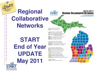 Regional Collaborative Networks START  End of Year UPDATE May 2011