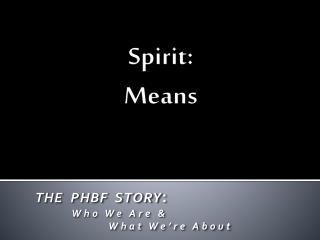 Spirit: Means