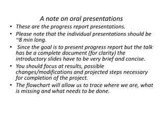 A note on oral presentations These are the progress report presentations.