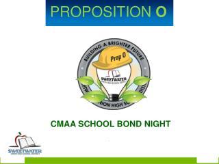 CMAA  SCHOOL BOND NIGHT .