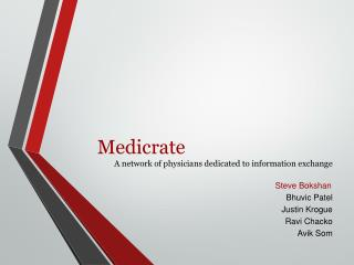 Medicrate A network of physicians dedicated to information exchange