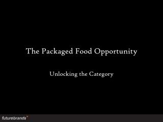 The Packaged Food Opportunity
