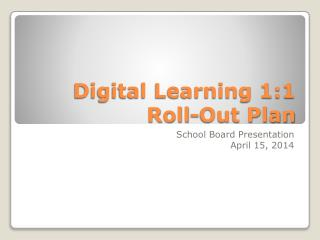 Digital Learning 1:1 Roll-Out Plan