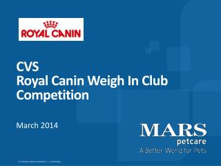 CVS  Royal  Canin  Weigh In  Club  Competition