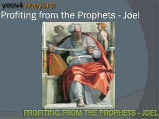 Profiting from the Prophets - Joel