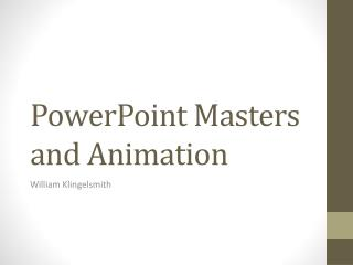 PowerPoint Masters and Animation