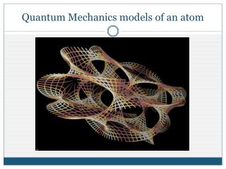 Quantum Mechanics models of an atom