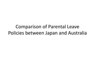Comparison of Parental Leave Policies between Japan and Australia