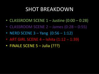 SHOT BREAKDOWN