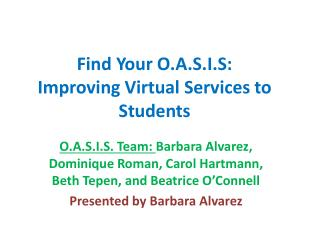 Find Your O.A.S.I.S:  Improving Virtual Services to Students