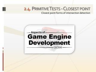 2 . 4. Primitive Tests - Closest point
