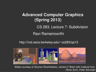 Advanced  Computer Graphics                     (Spring 2013)