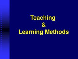 Teaching    Learning Methods