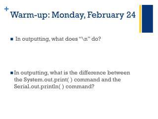 Warm-up: Monday, February 24