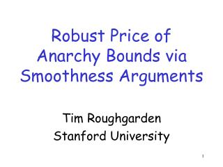 Robust  Price of  Anarchy Bounds via Smoothness Arguments