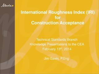 International Roughness Index (IRI) for Construction Acceptance