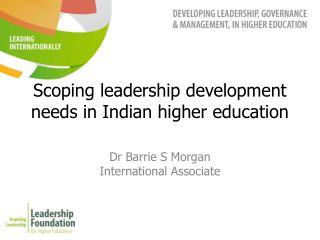 Scoping leadership development needs in Indian higher education