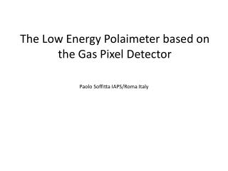 The Low Energy  Polaimeter  based on the Gas Pixel Detector