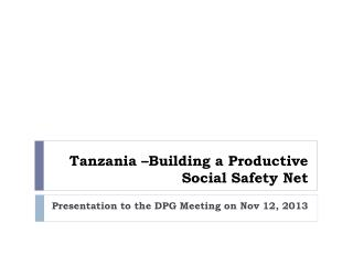 Tanzania –Building a Productive Social Safety Net