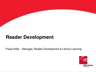 Reader Development  Paula Kelly   Manager, Reader Development  Library Learning