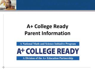 A+ College Ready  Parent Information