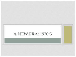 A New Era: 1920's