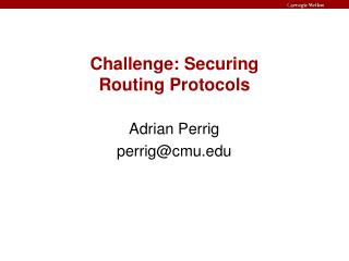 Challenge: Securing Routing Protocols