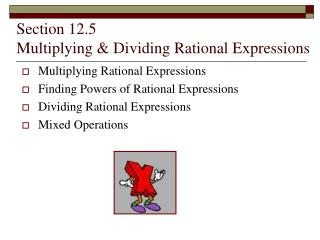 Section  12.5     Multiplying & Dividing Rational Expressions