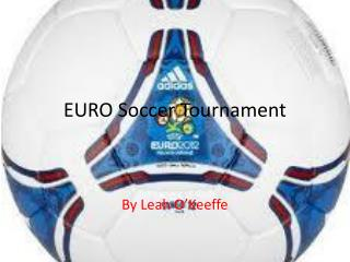 EURO Soccer Tournament