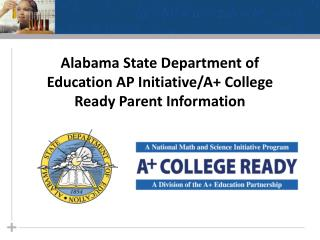 Alabama State Department of Education AP Initiative/A+ College Ready Parent Information