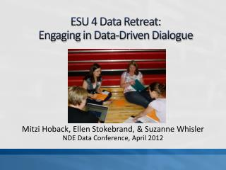 ESU 4 Data Retreat:  Engaging in Data-Driven Dialogue