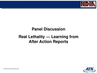 Panel Discussion Real Lethality   Learning from After Action Reports
