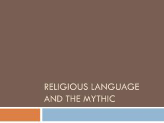 Religious Language and The Mythic