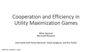Cooperation and Efficiency in Utility Maximization Games