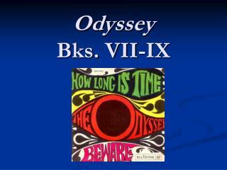 Odyssey Bks. VII-IX