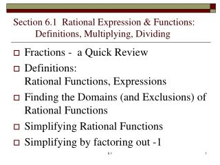 Section 6.1  Rational  Expression & Functions: Definitions, Multiplying, Dividing