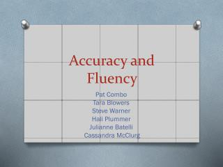 Accuracy and Fluency