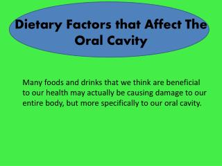 Dietary Factors that Affect The Oral Cavity