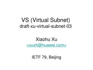 VS (Virtual Subnet) draft-xu-virtual-subnet-03
