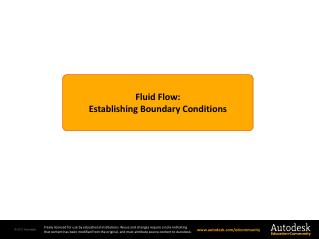Fluid Flow: Establishing Boundary  Conditions